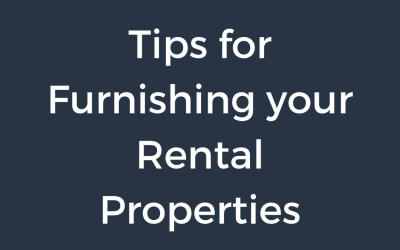 Tips for Furnishing your Rental Properties